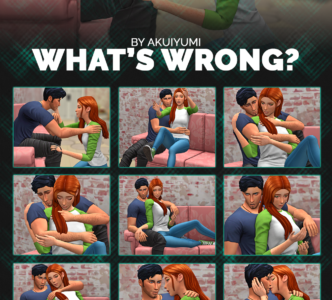 What's wrong? Poses